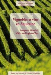 Vignobles et vins en Aquitaine - Images et identités d'hier et d'aujourd'hui