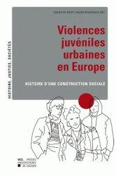 Violences juvéniles urbaines en Europe. Histoire d'une construction sociale