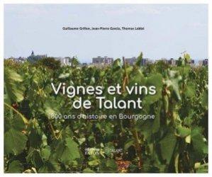 Vignes et vins de talent. 800 ans d'histoire en Bourgogne