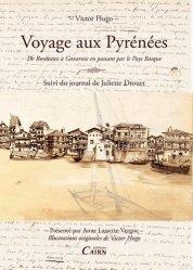 Voyage aux Pyrénées. De Bordeaux à Gavarnie suivi de Juliette Drouet aux Pyrénées