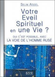Votre éveil spirituel en une vie
