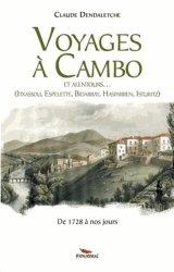Voyages à Cambo et alentour. Itxassou, Espelette, Bidarray, Hasparren, Isturitz, de 1728 à nos jours