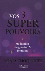 Vos 3 super pouvoirs