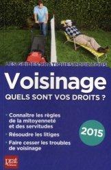 Voisinage, quels sont vos droits ? Edition 2015, 2e édition