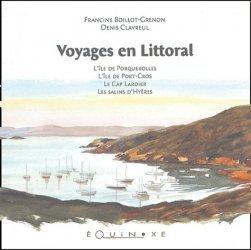 Voyages en littoral. L'île de Porquerolles, l'île de Port-Cros, le Cap Lardier, les salins d'Hyères