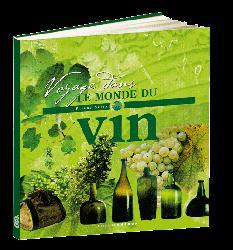 Voyage dans le monde du vin