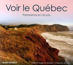 Voir le Québec. Panoramas et circuits