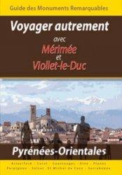 Voyager Autrement avec Merimee et Viollet-le-Duc