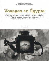 Voyages en Egypte. Photographies primitivistes du XIXe siècle, Denis Roche, Pierre de Fenoyl