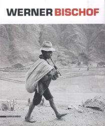 Werner Bischof. Edition français-anglais-italien
