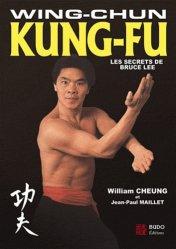 Wing-Chun Kung-Fu. Les secrets de Bruce Lee