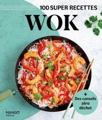 100 super recettes Wok