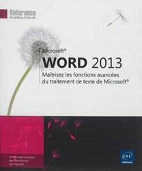 Word 2013 / maîtrisez les fonctions avancées du traitement de texte de Microsoft