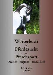Wörterbuch für pferdezucht und pferdesport. Edition français-anglais-allemand