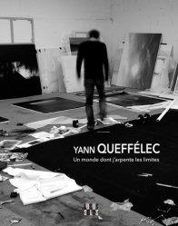 Yann Queffélec. Un monde dont j'arpente les limites