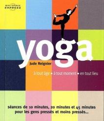 Yoga. A tout âge, en tout temps, en tout lieu