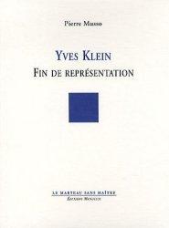 Yves Klein. Fin de représentation