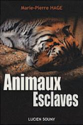 Animaux Esclaves - Lucien Souny - 9782848862170 -