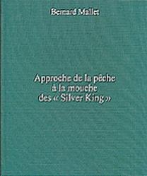 Approche de la pêche à la mouche des '' Silver King '' - atlantica - 9782351650790 -