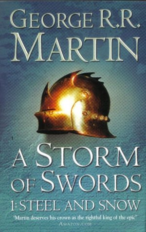 A Storm of Swords: Steel and Snow: Book 3 Part 1 of a Song of Ice and Fire - harpercollins - 9780007447848 -