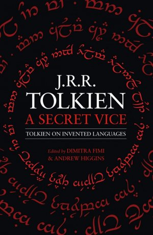 A Secret Vice : Tolkien on Invented Languages - harpercollins - 9780008131418 -