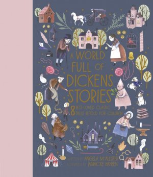 A World Full Of Dickens Stories - frances lincoln publischers - 9780711247710 -
