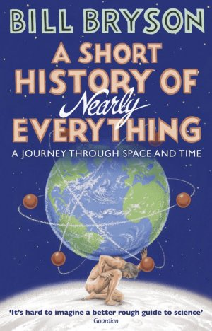 A SHORT HISTORY OF NEARLY EVERYTHING  - TRANSWORLD PUBLISHER - 9781784161859 -