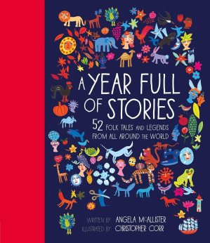A Year Full of Stories: 52 folk tales and legends from around the world - frances lincoln - 9781847808592 -