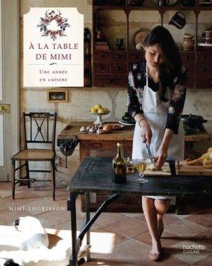A la table de Mimi. Une année en cuisine - Hachette - 9782011776006 -