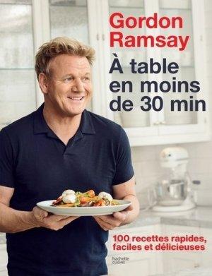 A table en moins de 30 min. 100 recettes rapides, faciles et délicieuses - Hachette - 9782019451578 -