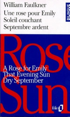 A rose for Emily. That evening sun. Dry september - gallimard editions - 9782070394531 -