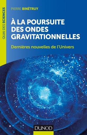 A la poursuite des ondes gravitationnelles - 2e éd. - dunod - 9782100758609 -