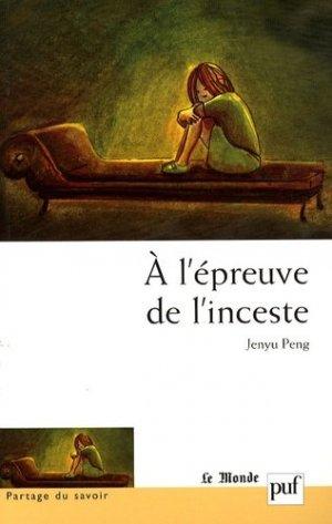 A l'épreuve de l'inceste - puf - presses universitaires de france - 9782130573326 -