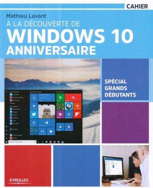 A la découverte de Windows 10 anniversaire - Eyrolles - 9782212118872 -