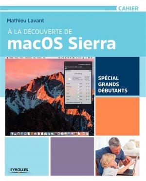 À la découverte de macOS Sierra Spécial grands débutants - eyrolles - 9782212118889 -