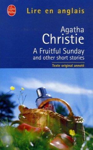 A FRUITFUL SUNDAY AND OTHER SHORT STORIES  - le livre de poche - lgf librairie generale francaise - 9782253084099 -