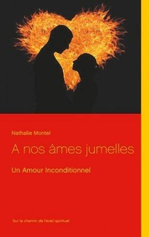 A nos âmes jumelles. Un Amour Inconditionnel - Books on Demand Editions - 9782322143542 -
