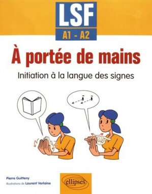 A portée de mains initiation à la langue des signes lsf a1-a2 - ellipses - 9782340019621