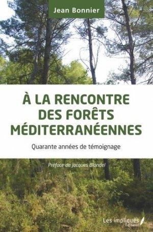 A la Rencontre des Forêts Méditerranéennes - les impliques - 9782343187259 -