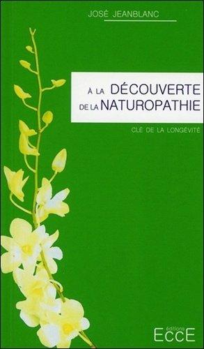 A la découverte de la naturopathie - ecce - 9782351952467 -