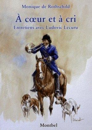 A coeur et à cri - Editions de Montbel - 9782356530103 -