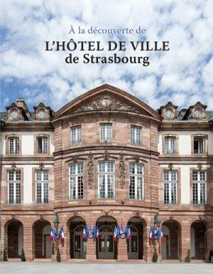 A la découverte de l'hôtel de ville de Strasbourg - id - 9782367011257 -
