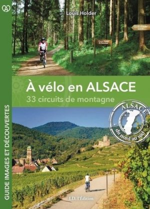 A vélo en Alsace, 33 circuits de montagne - ID Edition - 9782367012247 -