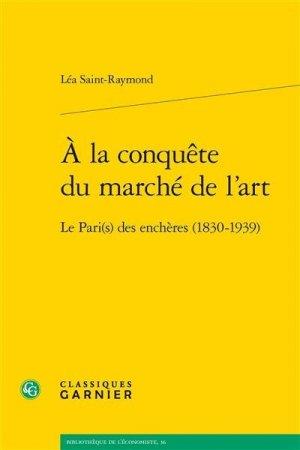 À la conquête du marché de l'art - editions classiques garnier - 9782406108177 -