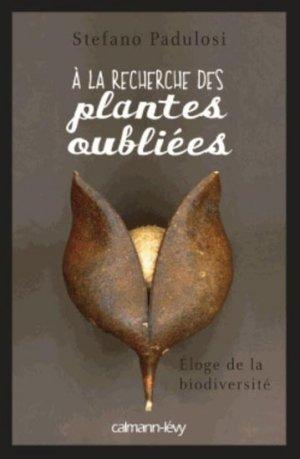 À la recherche des plantes oubliées - calmann levy - 9782702144558 -