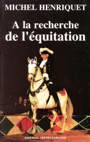 À la recherche de l'équitation - crepin leblond - 9782703060345 -