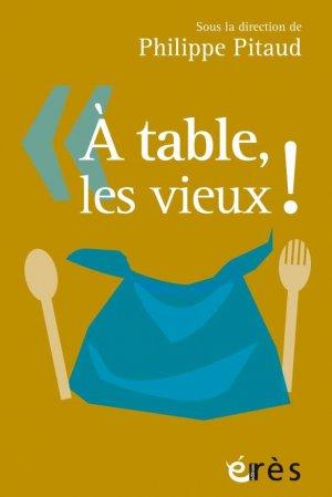 A table, les vieux ! - Erès - 9782749268866 -