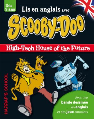 A story and games with Scooby-Doo - High-tech House of the Future - harrap's - 9782818704080 -