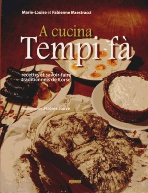 A cucina tempi fà. Recettes et savoir-faire traditionnels de Corse - Albiana - 9782824103372 -