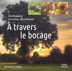 A travers le bocage. A la découverte d'un milieu naturel breton - Coop Breizh - 9782843468247 -